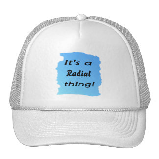 It's a radial thing! hats