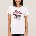 It's a Ramona thing you wouldn't understand T-Shirt