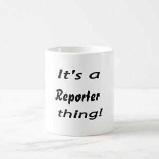 It's a reporter thing! coffee mug
