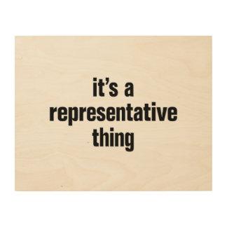 its a representative thing wood canvas