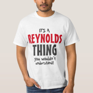 It's a Reynolds thing you wouldn't understand Tees