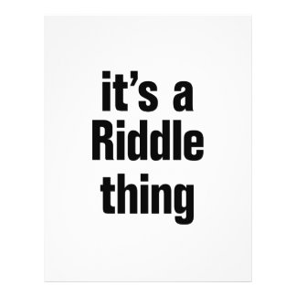 """its a riddle thing 8.5"""" x 11"""" flyer"""