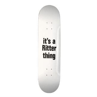 its a ritter thing custom skateboard