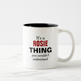 It's a Rosie thing you wouldn't understand Two-Tone Mug