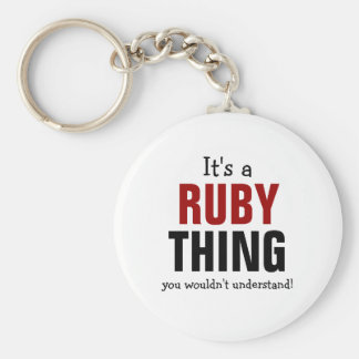 It's a Ruby thing you wouldn't understand Key Ring