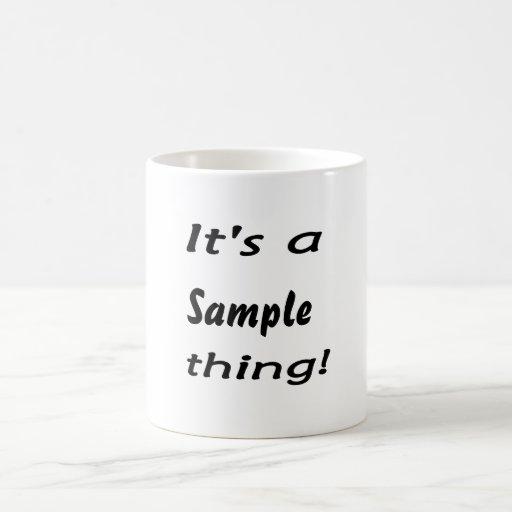 It's a sample thing! mug
