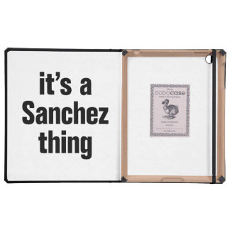 its a sanchez thing cases for iPad