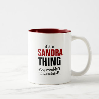 It's a Sandra thing you wouldn't understand! Two-Tone Coffee Mug