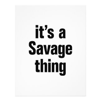 """its a savage thing 8.5"""" x 11"""" flyer"""