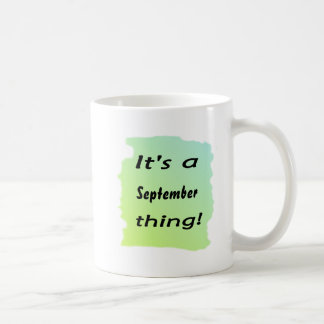 It's a September thing! Coffee Mug