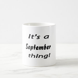 It's a September thing! Mug