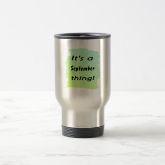 It's a September thing! Mugs
