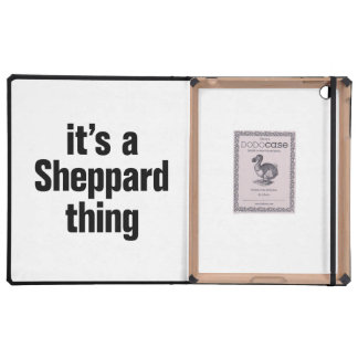 its a sheppard thing cases for iPad
