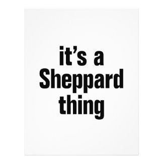 """its a sheppard thing 8.5"""" x 11"""" flyer"""