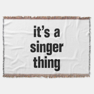 its a singer thing