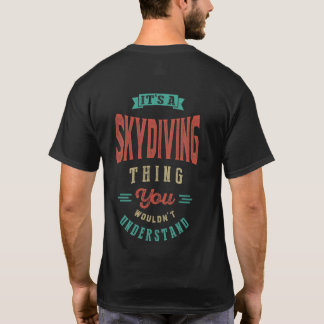 It's a Skydiving Thing | T-shirt