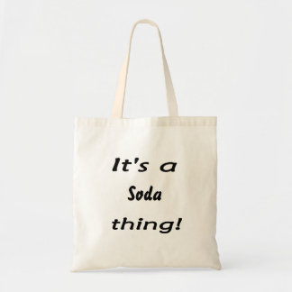 It's a soda thing! canvas bag