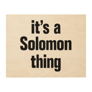 its a solomon thing wood canvases