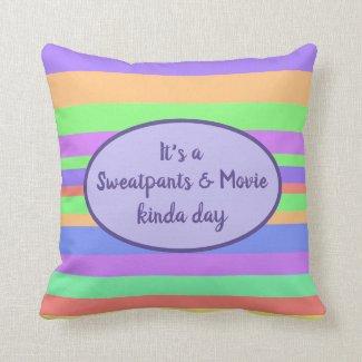 Its a Sweatpants kinda day, modern & funky Cushion