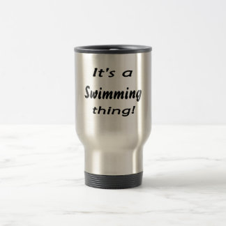 It's a swimming thing! 15 oz stainless steel travel mug