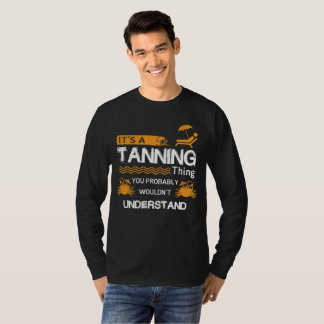 Its A Tanning thing T-Shirt