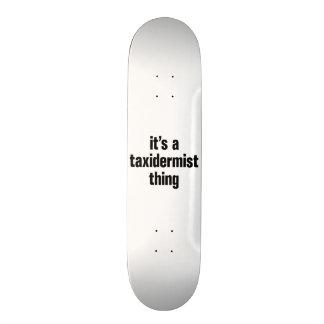 its a taxidermist thing skateboard deck