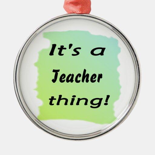 It's a teacher thing! christmas ornament