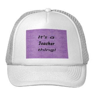It's a teacher thing! hat