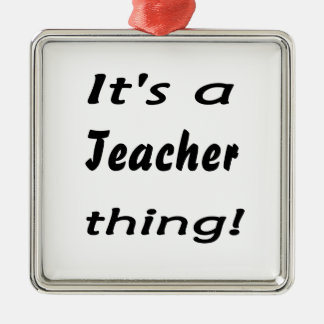 It's a teacher thing! Silver-Colored square decoration