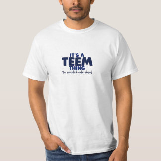 It's a Teem Thing Surname T-Shirt