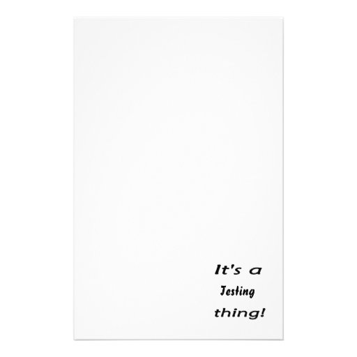 It's a Testing thing! Stationery