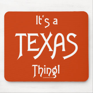 It's A Texas Thing! Mouse Mat