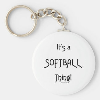 It's A Thing...Softball Basic Round Button Key Ring