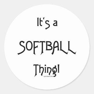 It's A Thing...Softball Round Sticker