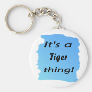 It's a Tiger thing! Basic Round Button Key Ring