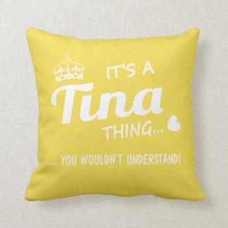 It's a Tina thing Cushion