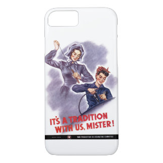 It's a Tradition with Us, Mister! iPhone 7 Case