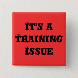 It's a Training Issue 15 Cm Square Badge