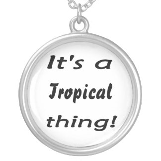 It's a Tropical thing! Custom Necklace