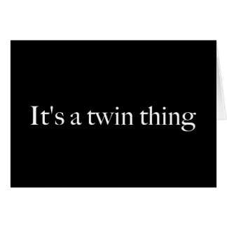 It's a twin thing card