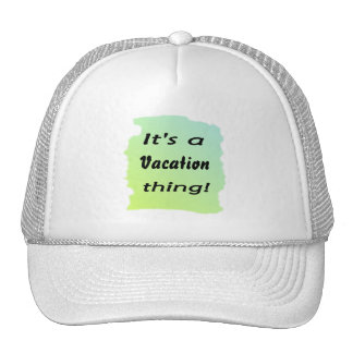 It's a vacation thing! mesh hat