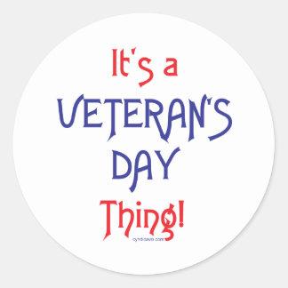 It's a Veteran's Day Thing! Round Sticker