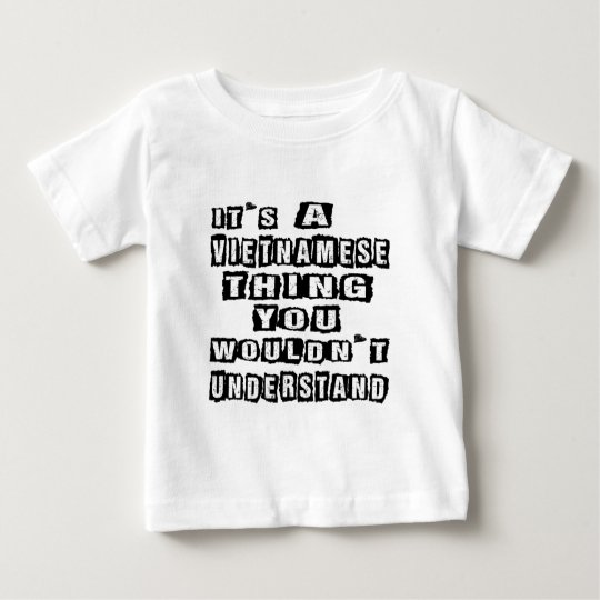 It's a Vietnamese thing you wouldn't understand Baby T-Shirt