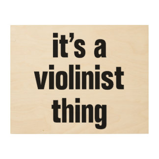 its a violinist thing wood canvases