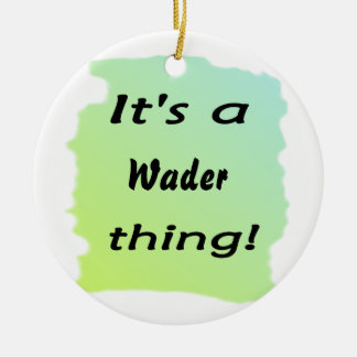 It's a wader thing! christmas tree ornaments