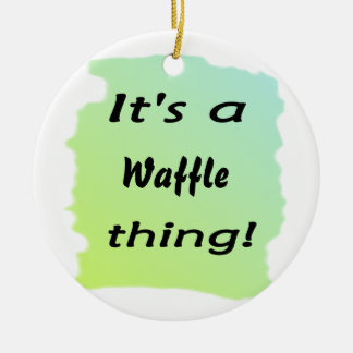 It's a waffle thing! round ceramic decoration