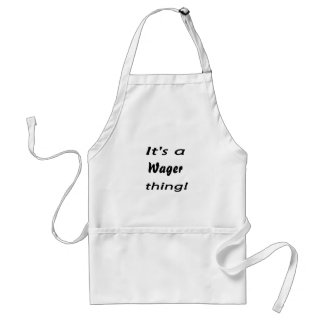 It's a wager thing! adult apron