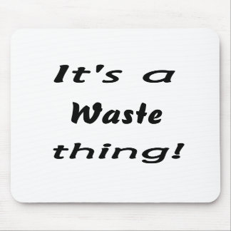 It's a waste thing! mouse pad
