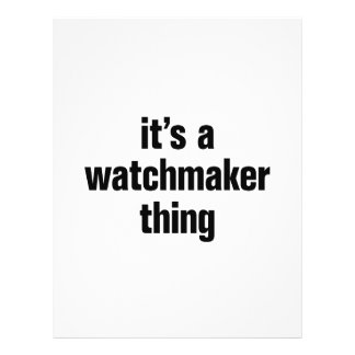 """its a watchmaker thing 8.5"""" x 11"""" flyer"""