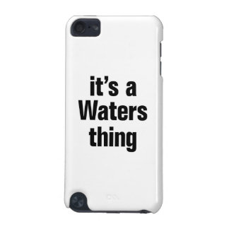 its a waters thing iPod touch (5th generation) covers
